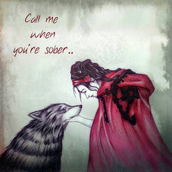 Call me when you're sobber