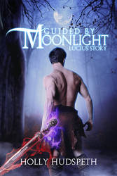 Guided by Moonlight: Lucius' Story