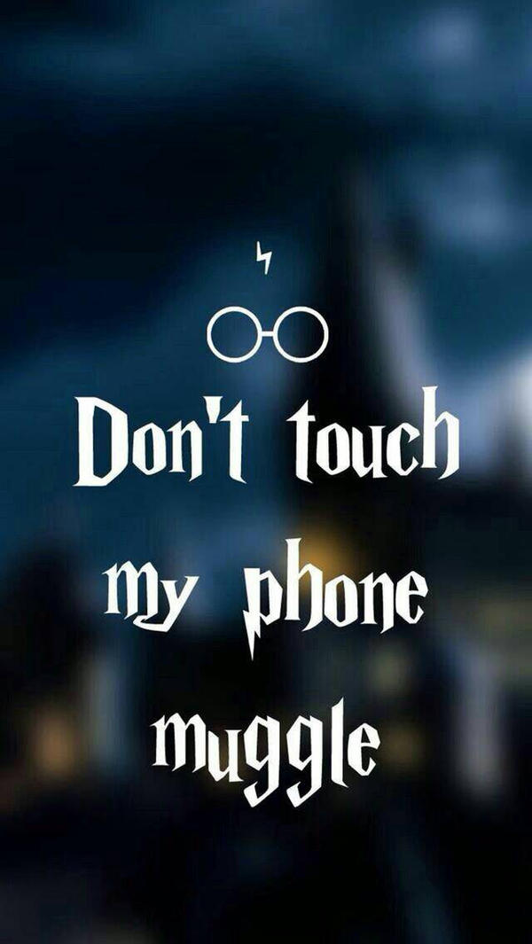 Don't touch my phone muggle by rozahp