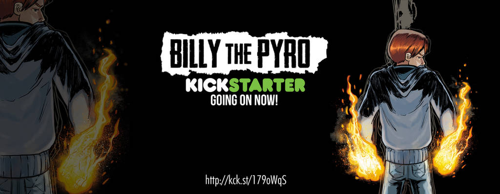 Billy the Pyro Kickstarter Going on Now! by burthefly