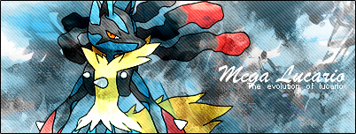 [Image: mega_lucario_signature_banner_by_me_by_l...6n1u3r.png]