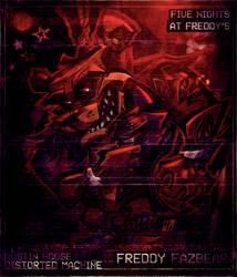 Freddy Fazbear by DISTORTEDMACHINE