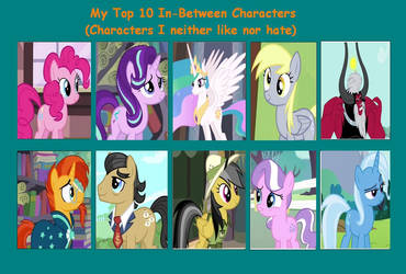 My Little Pony- FIM Characters I'm Neutral With by mariosonicfan16