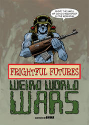 Weird Wars - Frightful Futures by Bhuna