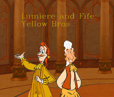 Lumiere and Fife: Yellow Bros