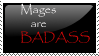 Mages Are Badass Stamp by Dragonnerd445