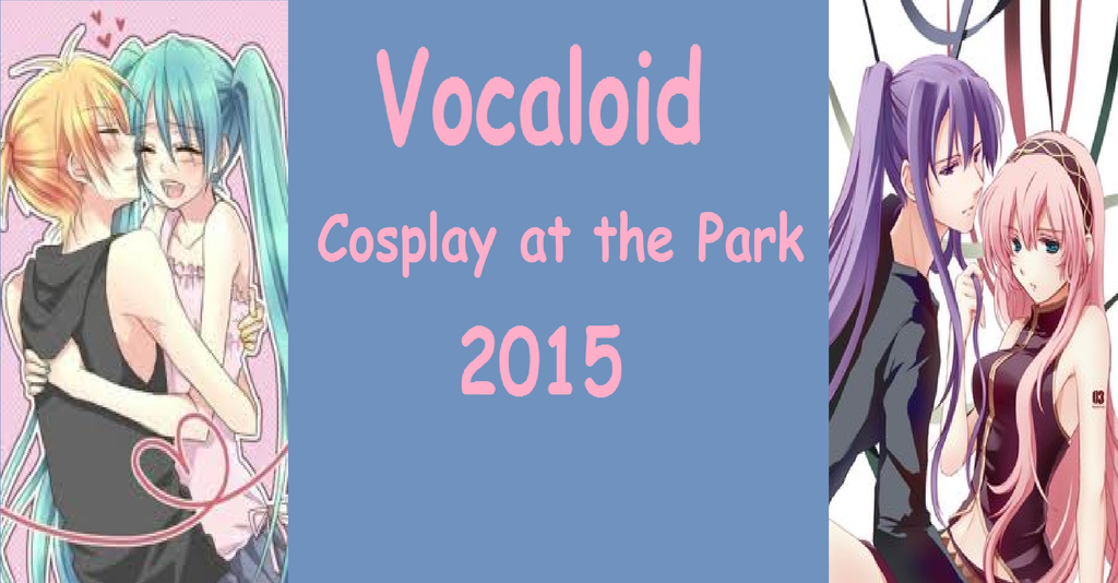 Vocaloid cosplay at the park titlescreen by HuskeyNinja