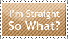 I'm Straight So What by Zinnia-Aster