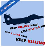 For IsraHELL Keep Killing NOW