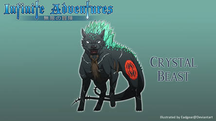 Infinite adventures - Crystal Beast by eadgear