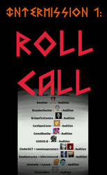 Intermission 1: ROLL CALL
