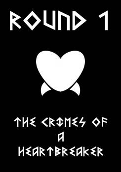 Round one: The Crimes of a Heartbreaker