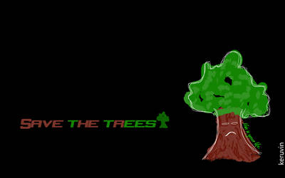 Save the trees.
