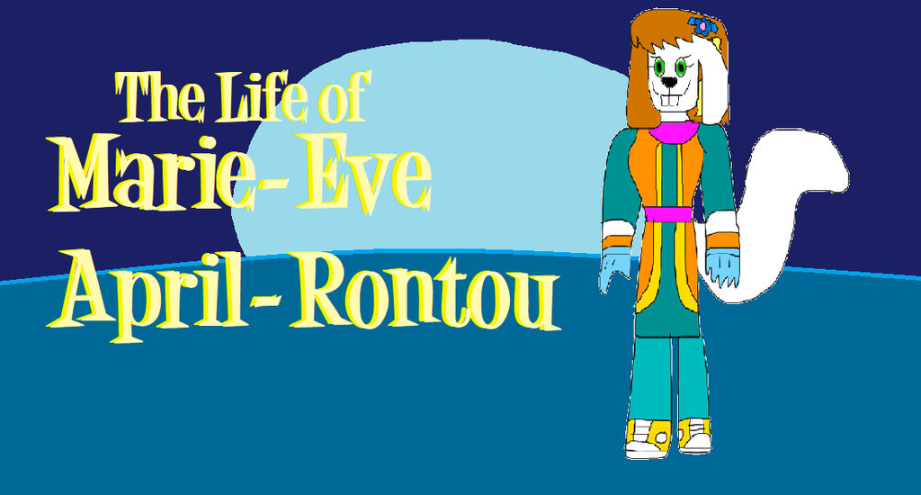 The Life of Marie-Eve April-Rountou