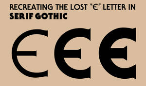 THE LOST E IN SERIF GOTHIC