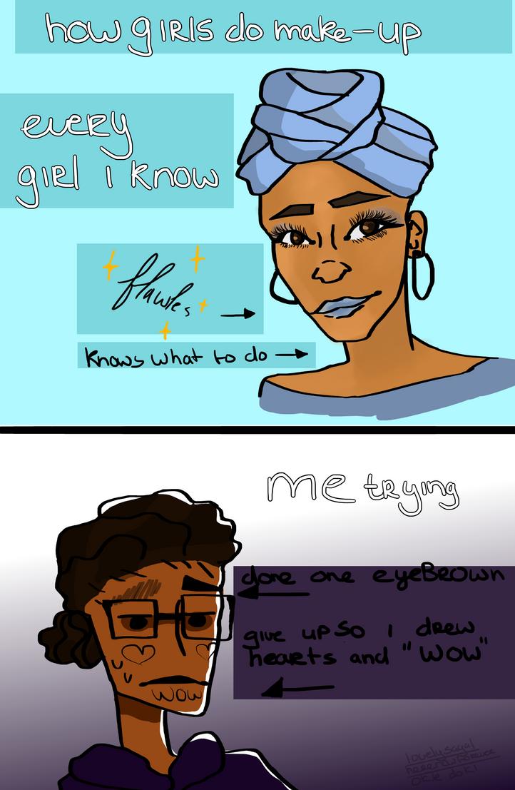 how girls do make-up vs me by lovelysagal