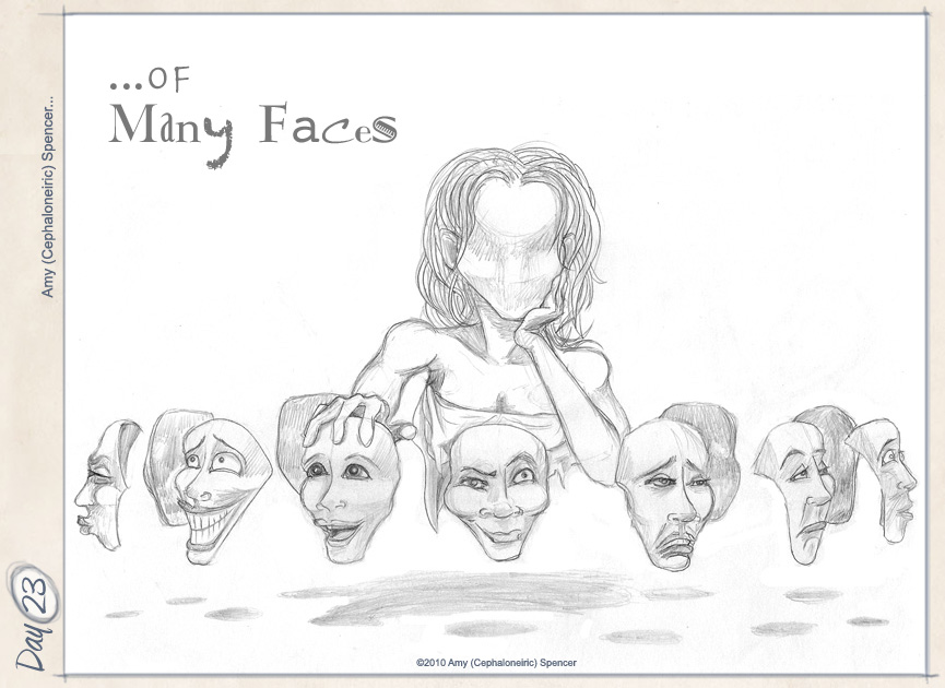 ... Of Many Faces by cephaloneiric