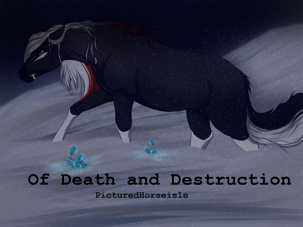 Of Death and Destruction: Chapter 1 by PicturedHorseisle