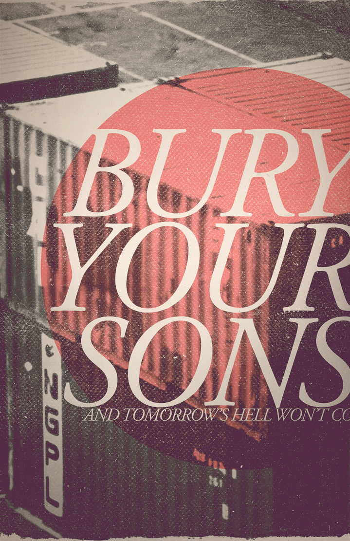 BURY YOUR SONS by aanoi