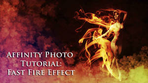 Affinity Photo Tutorial: Fast Fire Effect
