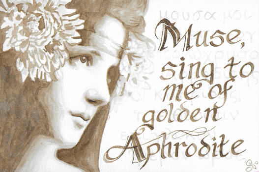 Muse Sing to Me of Golden Aphrodite - Walnut Ink