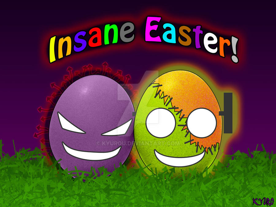 Insane Easter by kyurou