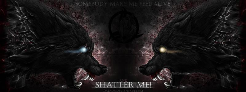 Shatter me!