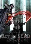 Bat is DEAD Exclusive