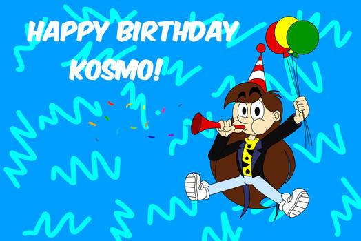 Happy Birthday Kosmo