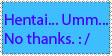 Hentai, No Thanks by UnderWooder