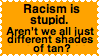 Let Me Tell You What Racism Is by Starlow-FTW