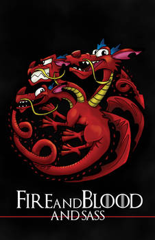 FIRE and BLOOD and SASS