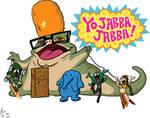 Yoooooo Jabba Jabba!