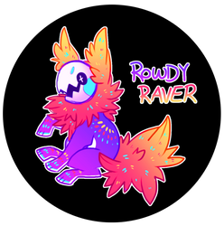 MYO Chime Entry: Rowdy Raver!!