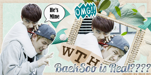 [Signature] BaekSoo is Real ???? WTH? by jangkarin