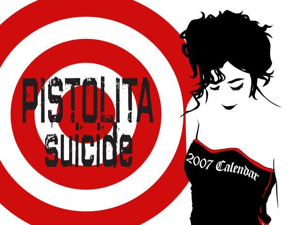 Pistolita 2007 Calendar by PistolitaSuicide