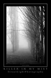 Kill in my Mist by UrbanRural-Photo