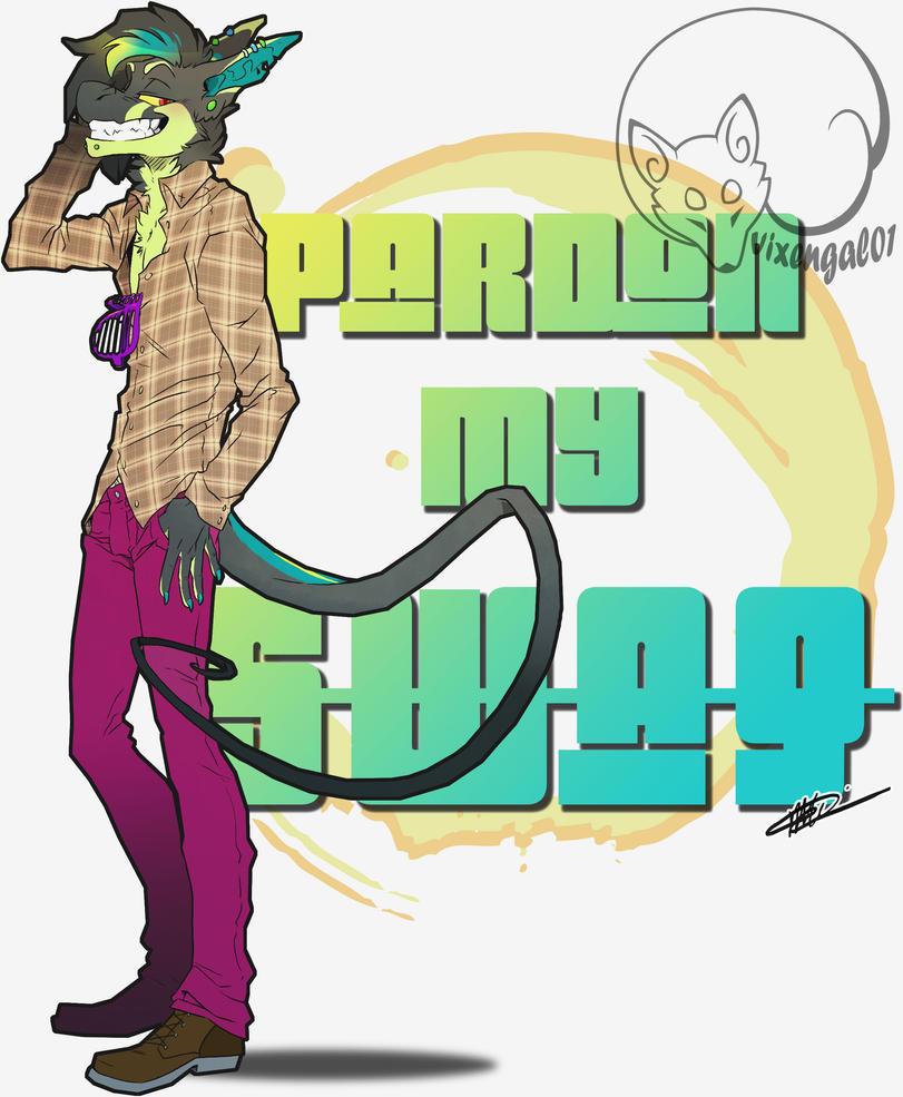 Pardon my SWAG by vixengal01