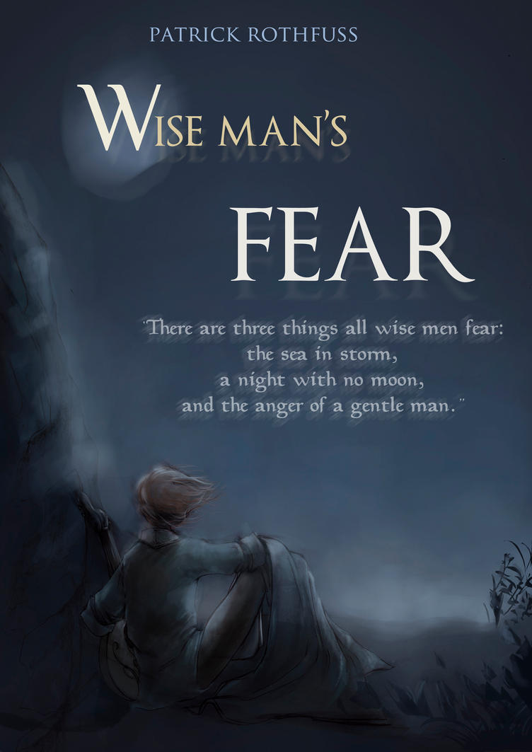 The Wise Mans Fear by Stella-di-A on DeviantArt
