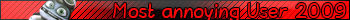 Most Annoying User 2009 Banner