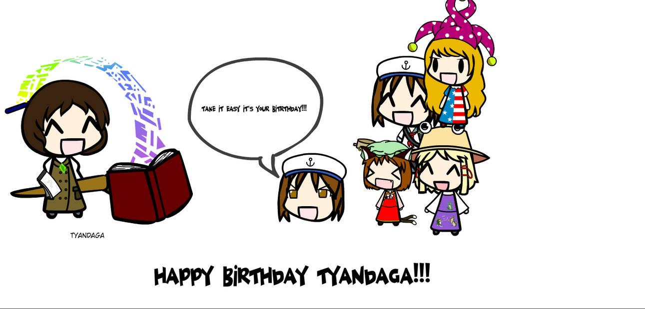 HAPPY BIRTHDAY TYANDAGA