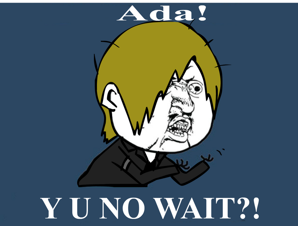 Y U No wait Ada :O by shikibk201