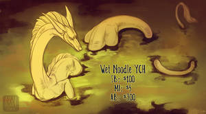 Wet Noodle YCH - CLOSED