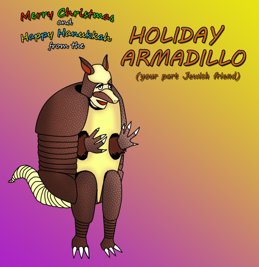 I'm the HOLIDAY ARMADILLO by CrimsonPhoenix006 on DeviantArt
