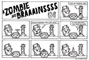 A Zombie Says Braaainssss by peejayf76