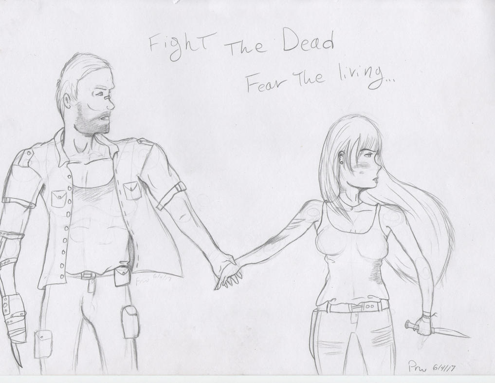Fight the Dead, Fear the Living by Mistwolf4