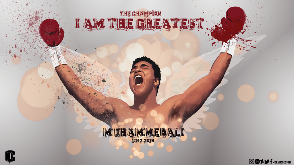 Muhammed Ali - I am the Greatest! by CevikDesign