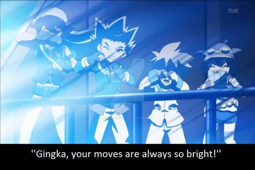 Ginga's moves