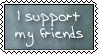 I Support My Friends by holls