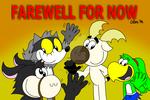 Farwell for now. (Read description)